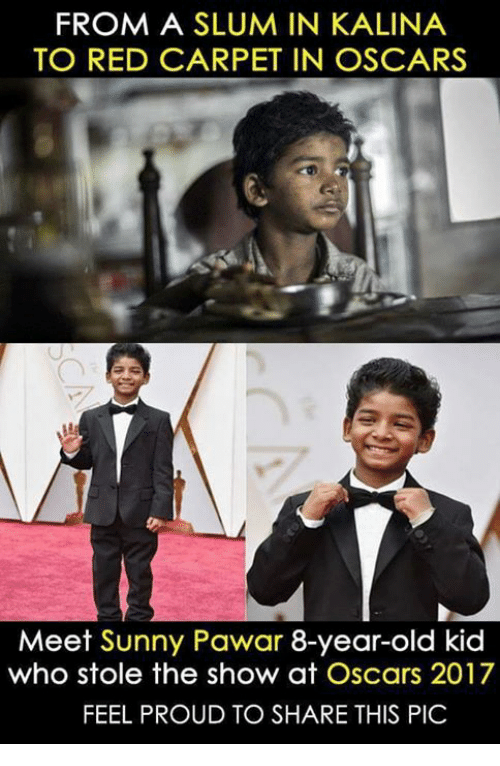 stole the show: FROM A SLUM IN KALINA  TO RED CARPET IN OSCARS  Meet Sunny Pawar 8-year-old kid  who stole the show at Oscars 2017  FEEL PROUD TO SHARE THIS PIC