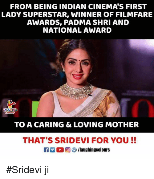 sridevi: FROM BEING INDIAN CINEMA'S FIRST  LADY SUPERSTAR, WINNER OF FILMFARE  AWARDS, PADMA SHRI AND  NATIONAL AWARD  TO A CARING & LOVING MOTHER  THAT'S SRIDEVI FOR YOU!! #Sridevi ji
