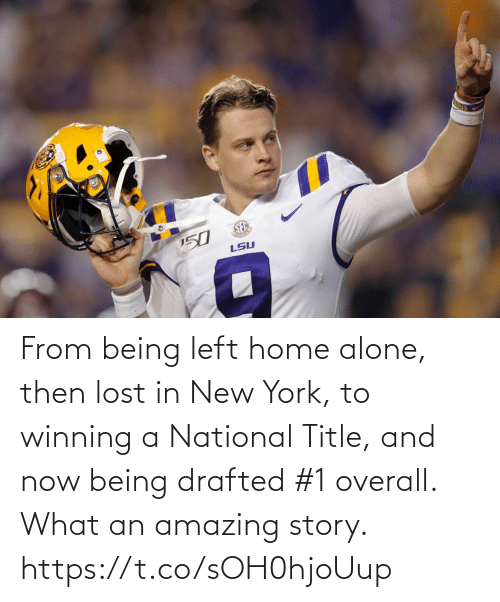 Being alone: From being left home alone, then lost in New York, to winning a National Title, and now being drafted #1 overall.   What an amazing story. https://t.co/sOH0hjoUup