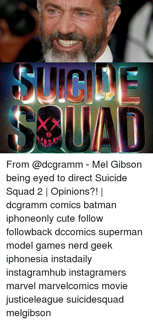 Mel Gibson: From @dcgramm - Mel Gibson being eyed to direct Suicide Squad 2   Opinions?!   dcgramm comics batman iphoneonly cute follow followback dccomics superman model games nerd geek iphonesia instadaily instagramhub instagramers marvel marvelcomics movie justiceleague suicidesquad melgibson