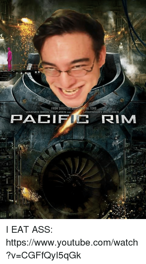 warner bros pictures: FROM DIRECT  DEL TORO  WARNER BROS PICTURES Arvo  LEGENDARY P  TURES  PACIFI RIM I EAT ASS: https://www.youtube.com/watch?v=CGFfQyI5qGk