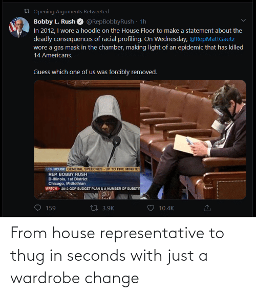thug: From house representative to thug in seconds with just a wardrobe change