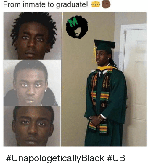 ubs: From inmate to graduate  CU #UnapologeticallyBlack #UB