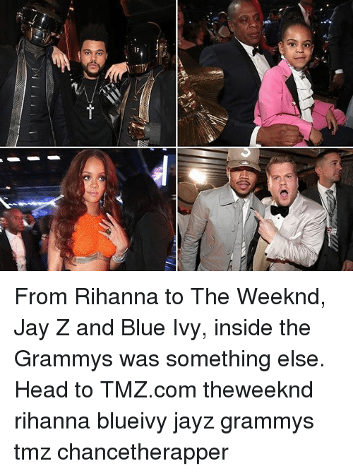 Blue Ivy: From Rihanna to The Weeknd, Jay Z and Blue Ivy, inside the Grammys was something else. Head to TMZ.com theweeknd rihanna blueivy jayz grammys tmz chancetherapper