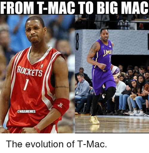 Nba, Evolution, and Mac: FROM T-MAC TO BIG MAC  ROCKETS  @NBAMEMES The evolution of T-Mac.