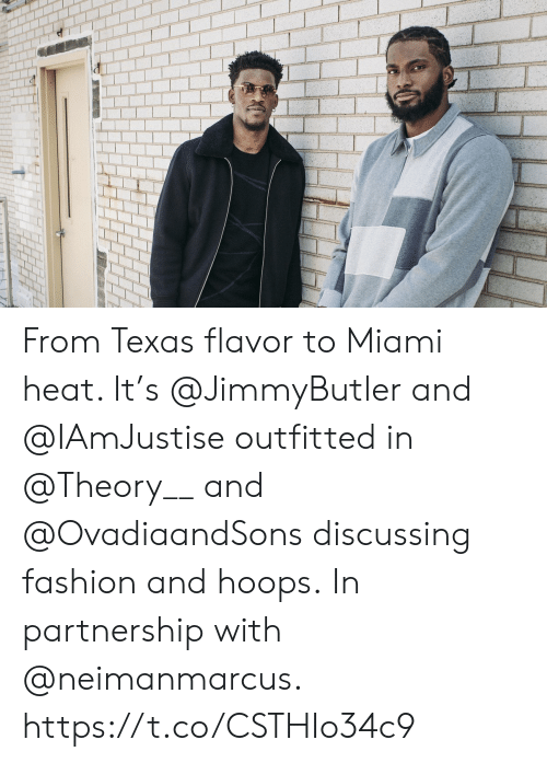 Miami Heat: From Texas flavor to Miami heat. It's @JimmyButler and @IAmJustise outfitted in @Theory__ and @OvadiaandSons discussing fashion and hoops.  In partnership with @neimanmarcus. https://t.co/CSTHIo34c9