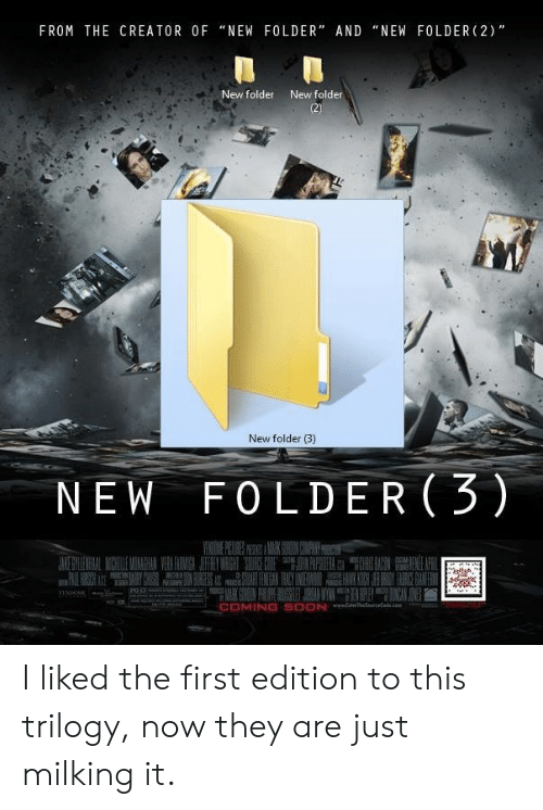 """milking: FROM THE CREATOR OF """"NEW FOLDER"""" AND """"NEW FOLDER (2)  New folder  New folder  New folder (3)  NEW FOLDER(3)  COMING SOON I liked the first edition to this trilogy, now they are just milking it."""