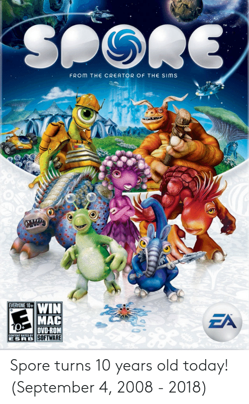 esrb: FROM THE CREATOR OF THE SIMS  EVERYONE 10+  EDWIN  MAC  DVD-ROM  SOFTWARE  ZA  ESRB Spore turns 10 years old today! (September 4, 2008 - 2018)