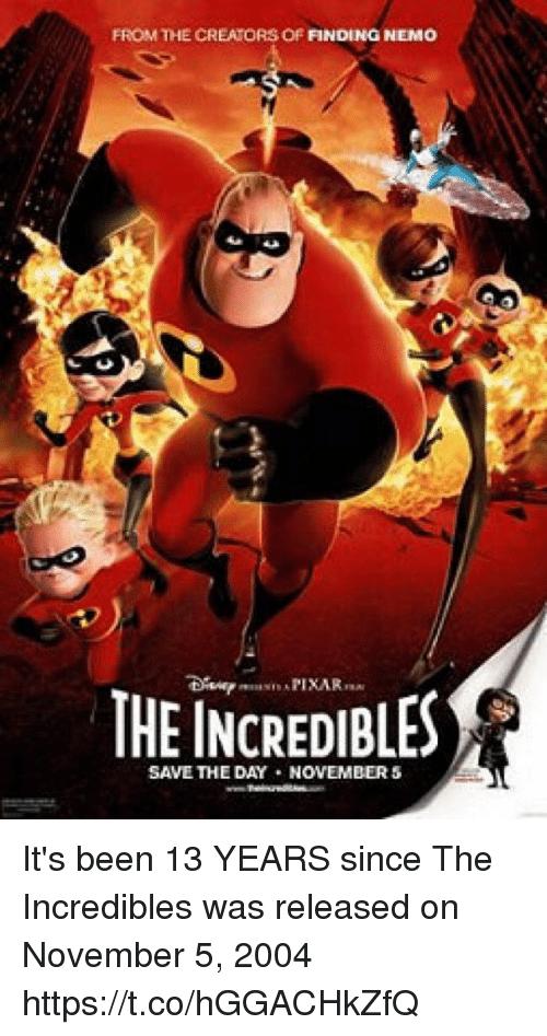 save-the-day: FROM THE CREATORS OF FINDING NEMO  THE INCREDIBLES  SAVE THE DAY NOVEMBER It's been 13 YEARS since The Incredibles was released on November 5, 2004 https://t.co/hGGACHkZfQ