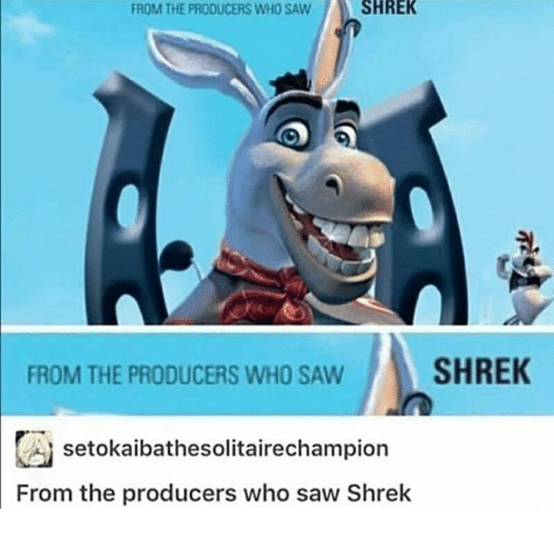 Shrekli: FROM THE PRODUCERS WHO SAW  SHREK  FROM THE PRODUCERS WHO SAWSHREK  囚setokaibathesolitairechampion  From the producers who saw Shrelk
