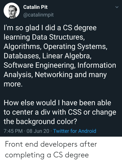 Front: Front end developers after completing a CS degree