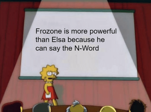 Frozone: Frozone is more powerful  than Elsa because he  can say the N-Word