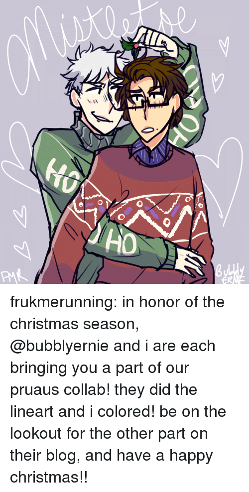 Lookout: frukmerunning:  in honor of the christmas season, @bubblyernie and i are each bringing you a part of our pruaus collab! they did the lineart and i colored! be on the lookout for the other part on their blog, and have a happy christmas!!