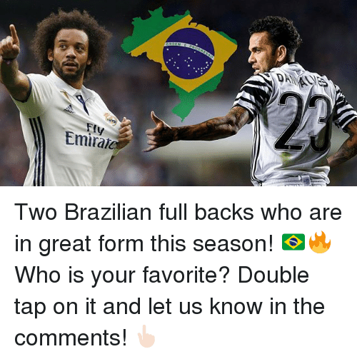 Memes, Brazilian, and 🤖: Fry  tmirale Two Brazilian full backs who are in great form this season! 🇧🇷🔥 Who is your favorite?⠀ Double tap on it and let us know in the comments! 👆🏻