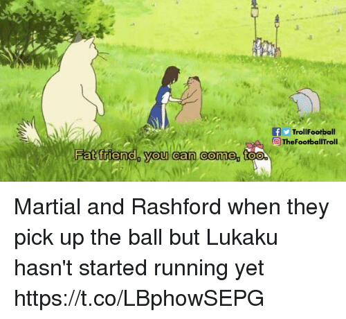 Lukaku: fTrollFootball  ThefootballTroll  d you can come, toe Martial and Rashford when they pick up the ball but Lukaku hasn't started running yet https://t.co/LBphowSEPG