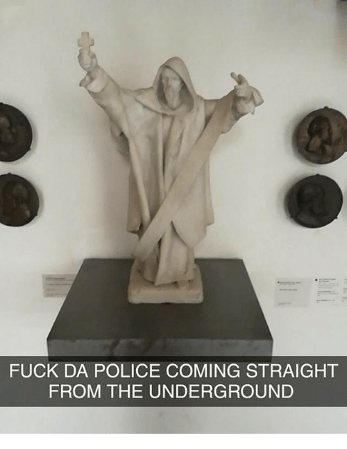 Police, Fuck, and Classical Art: FUCK DA POLICE COMING STRAIGHT  FROM THE UNDERGROUND