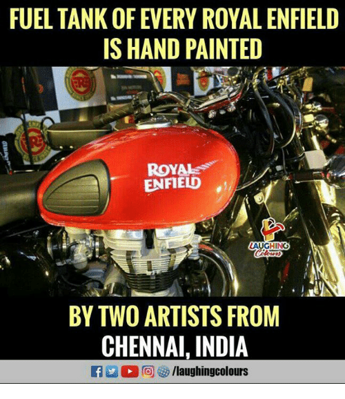 Enfield: FUEL TANK OF EVERY ROYAL ENFIELD  IS HAND PAINTED  ROYAL  ENFIELD  LAUGHING  BY TWO ARTISTS FROM  CHENNAI. INDIA  E M 2回09 /laughingcol ours