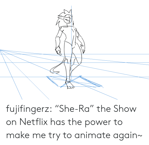 """animate: fujifingerz:  """"She-Ra"""" the Show on Netflix has the power to make me try to animate again~"""
