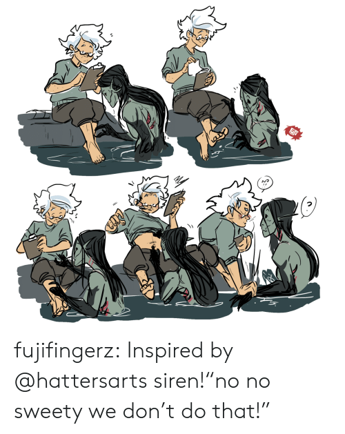 """sweety: fujifingerz:  Inspired by @hattersarts siren!""""no no sweety we don't do that!"""""""