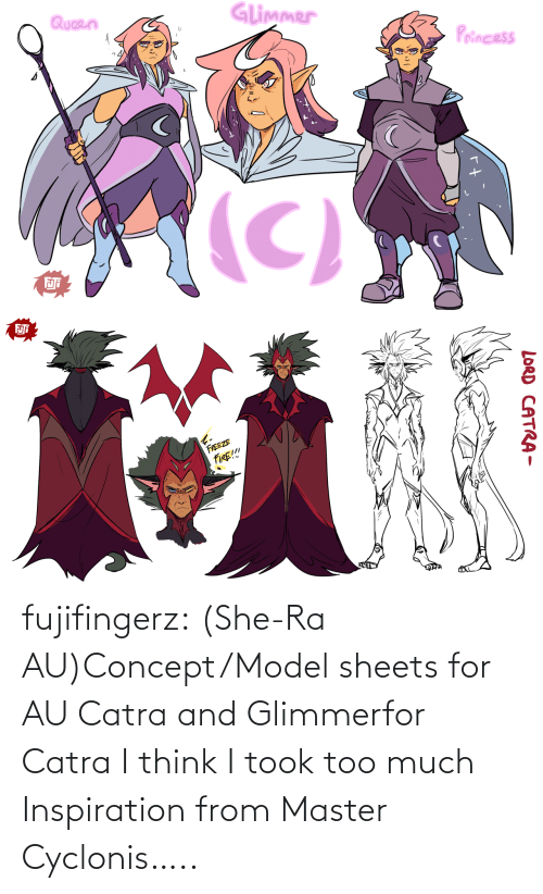 model: fujifingerz:  (She-Ra AU)Concept/Model sheets for AU Catra and Glimmerfor Catra I think I took too much Inspiration from Master Cyclonis…..