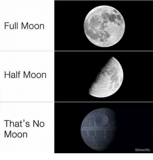 Thats No Moon: Full Moon  Half Moon  That's No  Moon  Distractify