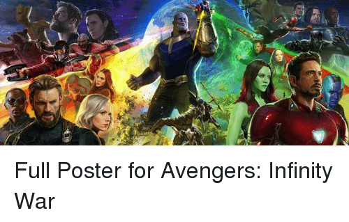 Memes, Avengers, and Infinity: Full Poster for Avengers: Infinity War