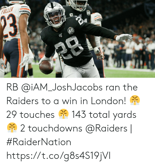 iam: FULLER  23  60  క RB @iAM_JoshJacobs ran the Raiders to a win in London!  😤 29 touches 😤 143 total yards 😤 2 touchdowns  @Raiders   #RaiderNation https://t.co/g8s4S19jVI