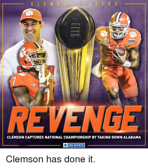 Memes, Cbs, and Alabama: FULLER  CLEMSON CAPTURES NATIONAL CHAMPIONSHIP BY TAKING DOWN ALABAMA  O CBS SPORTS Clemson has done it.