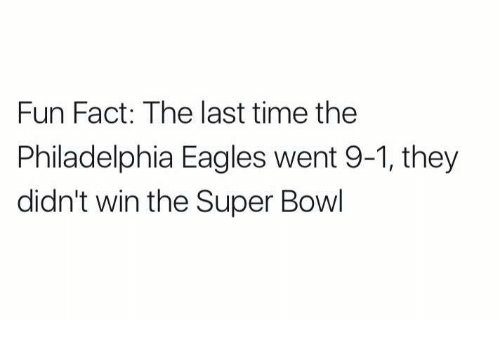Philadelphia Eagles, Nfl, and Super Bowl: Fun Fact: The last time the  Philadelphia Eagles went 9-1, they  didn't win the Super Bowl