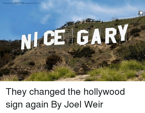 Cricket, Hollywood, and Hollywood Sign: Fun generator趣味生成器www.posterS 1.com  NICE GARY They changed the hollywood sign again  By Joel Weir