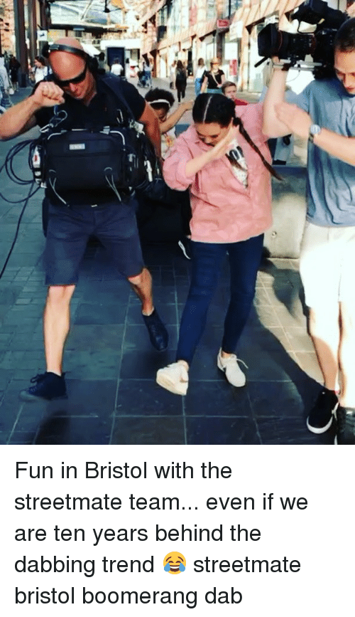 Memes, Bristol, and 🤖: Fun in Bristol with the streetmate team... even if we are ten years behind the dabbing trend 😂 streetmate bristol boomerang dab