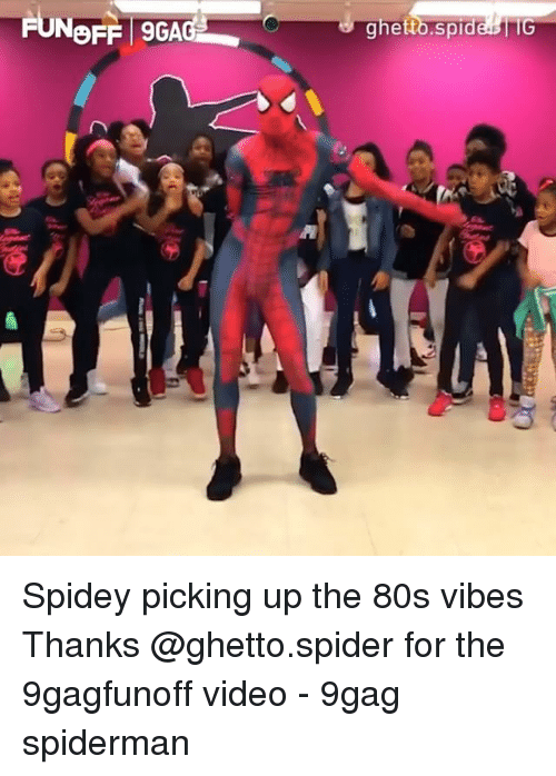 80s, 9gag, and Ghetto: FUN Spidey picking up the 80s vibes Thanks @ghetto.spider for the 9gagfunoff video - 9gag spiderman
