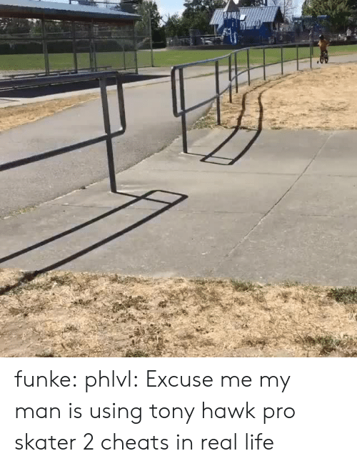 Skater: funke:  phlvl: Excuse me my man is using tony hawk pro skater 2 cheats in real life