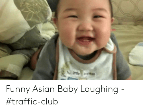 funny asian: Funny Asian Baby Laughing - #traffic-club