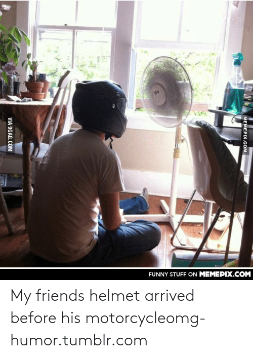 Motorcycle: FUNNY STUFF ON MEMEPIX.COM  МЕМЕРIХ.Сом  VIA 9GAG.COM  ANITAL My friends helmet arrived before his motorcycleomg-humor.tumblr.com
