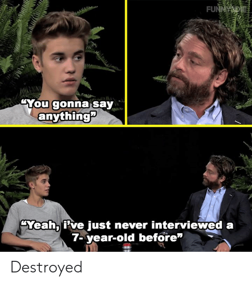"""pve: FUNNY  """"You gonna say  anything?  Yeah, Pve just never interviewed a  7-year-old before"""" Destroyed"""