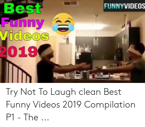 Try Not To Laugh Memes Clean: FUNNYVIDEOS  Best  Funny  Videos  019 Try Not To Laugh clean Best Funny Videos 2019 Compilation P1 - The ...