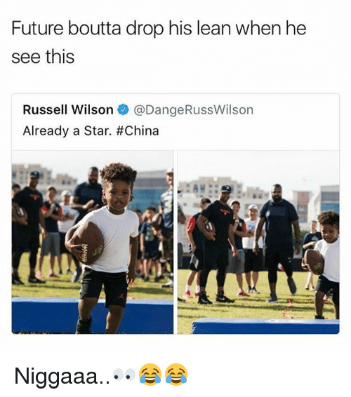 Future, Lean, and Memes: Future boutta drop his lean when he  see this  Russell Wilson@DangeRussWilson  Already a Star. Niggaaa..👀😂😂