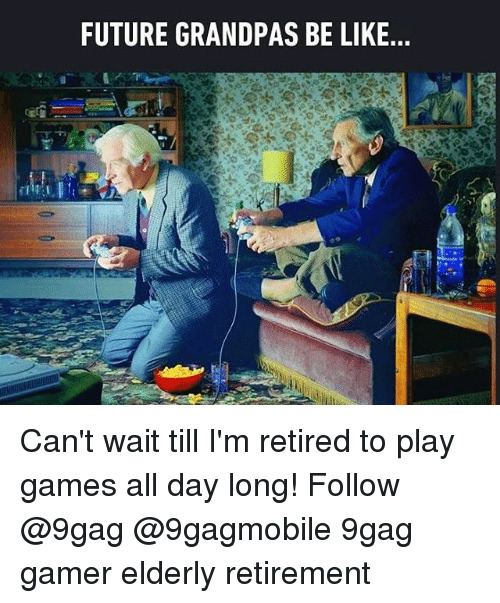 Funny Memes For Retirement : Funny grandpa memes of on sizzle gag