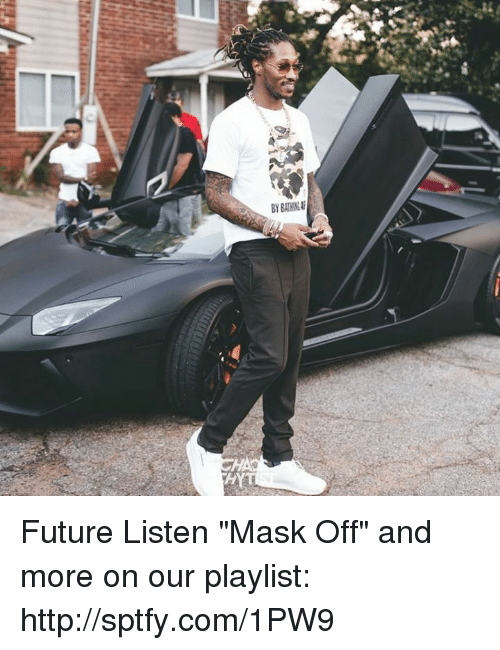 """Dank, Future, and Http: Future  Listen """"Mask Off"""" and more on our playlist: http://sptfy.com/1PW9"""