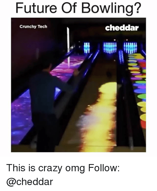 Crazy, Future, and Memes: Future Of Bowling?  Crunchy Tech  cheddar This is crazy omg Follow: @cheddar