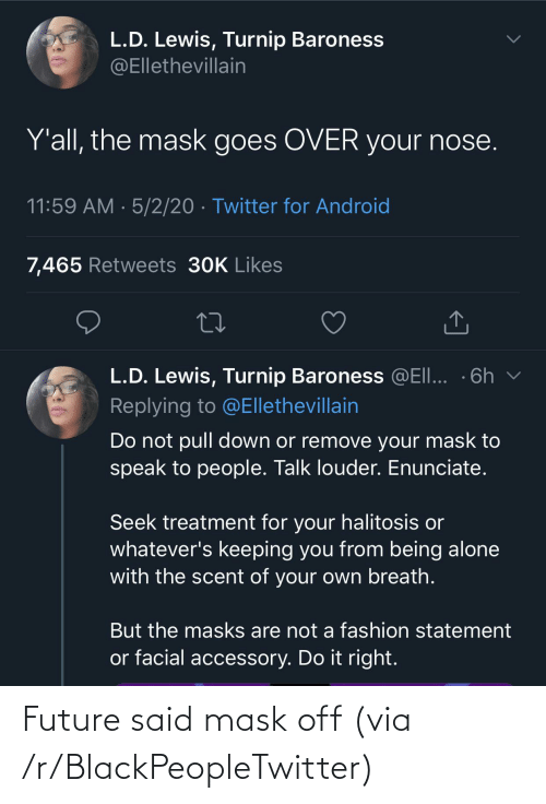 Future: Future said mask off (via /r/BlackPeopleTwitter)