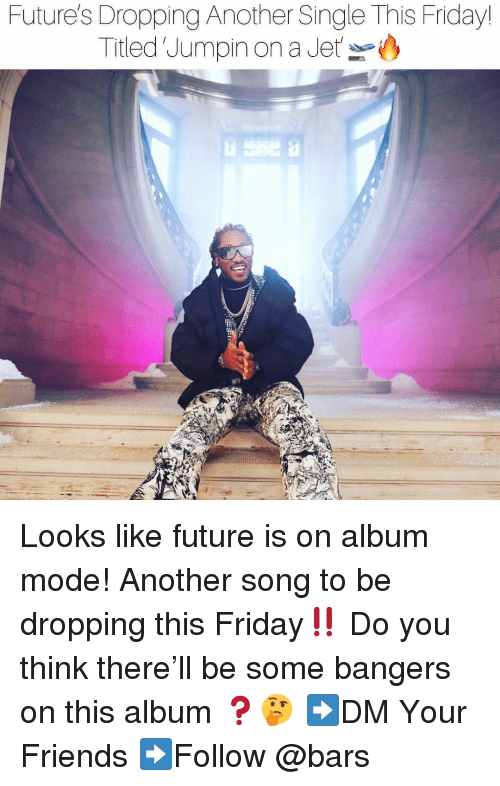 futures: Future's Dropping Another Single This Friday  Titled Jumpin on a Jeto Looks like future is on album mode! Another song to be dropping this Friday‼️ Do you think there'll be some bangers on this album ❓🤔 ➡️DM Your Friends ➡️Follow @bars