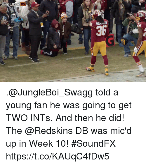 Memes, Washington Redskins, and 🤖: FX  36 .@JungleBoi_Swagg told a young fan he was going to get TWO INTs.  And then he did!  The @Redskins DB was mic'd up in Week 10! #SoundFX https://t.co/KAUqC4fDw5