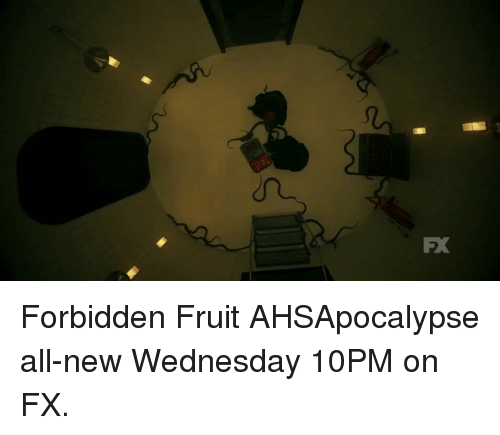 Memes, Wednesday, and 🤖: FX Forbidden Fruit AHSApocalypse all-new Wednesday 10PM on FX.