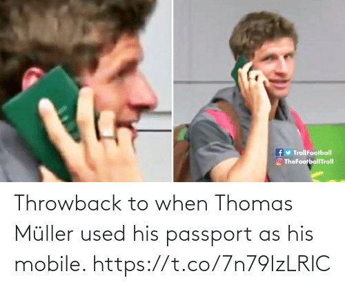 throwback: fy TrollFootball  O TheFootballTroll Throwback to when Thomas Müller used his passport as his mobile. https://t.co/7n79IzLRIC