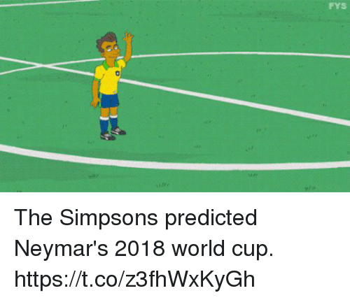 The Simpsons, World Cup, and The Simpsons: FYS  02 The Simpsons predicted Neymar's 2018 world cup. https://t.co/z3fhWxKyGh
