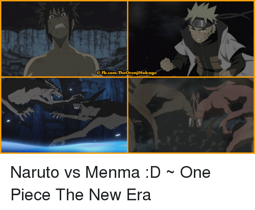 Naruto: G  0Fb.com/TheOreniiHokage Naruto vs Menma :D  ~ One Piece The New Era