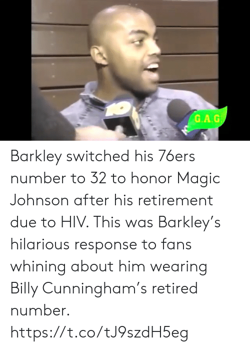 retirement: G.A.G Barkley switched his 76ers number to 32 to honor Magic Johnson after his retirement due to HIV.   This was Barkley's hilarious response to fans whining about him wearing Billy Cunningham's retired number.    https://t.co/tJ9szdH5eg