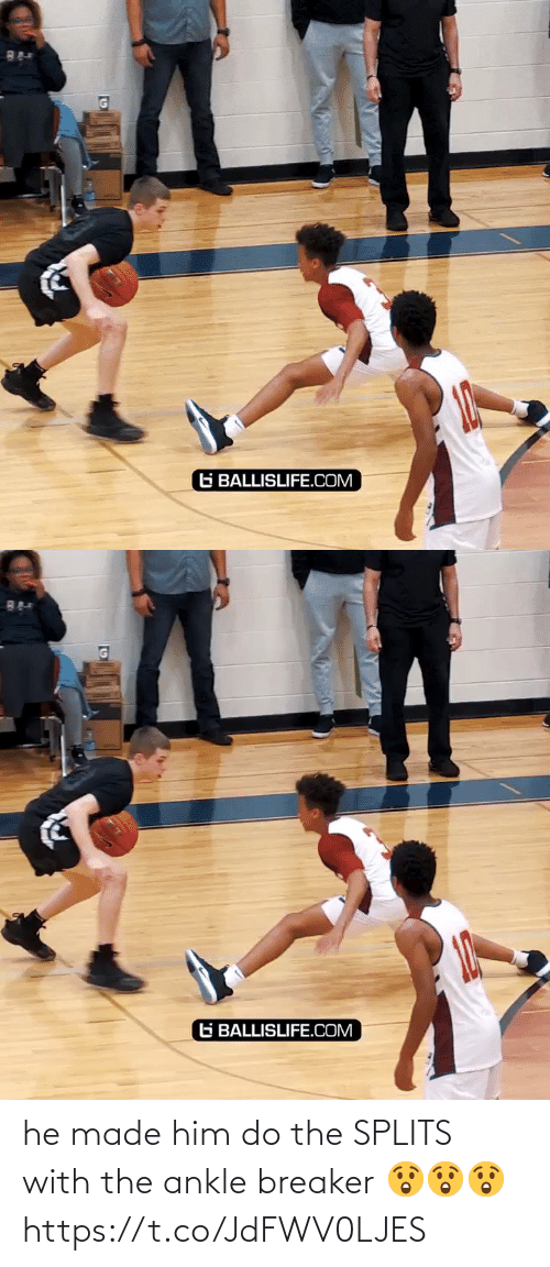 ankle: G BALLISLIFE.COM   G BALLISLIFE.COM he made him do the SPLITS with the ankle breaker 😲😲😲 https://t.co/JdFWV0LJES